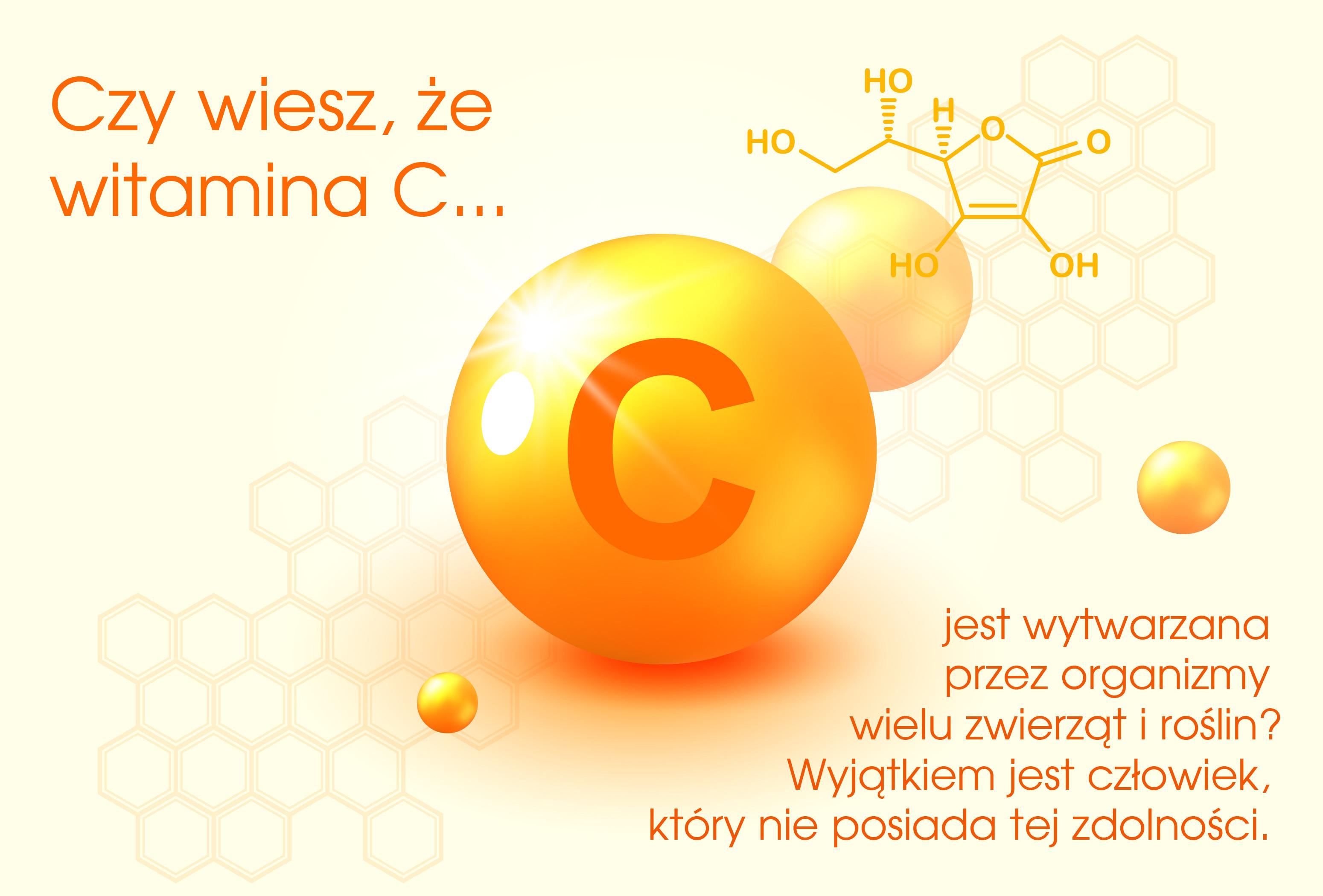 Czy wiesz, że…  witamina C